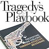 Tragedy's Playbook